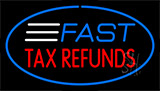 Fast Tax Refunds Blue Border Neon Sign