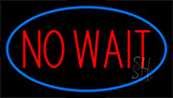 No Wait Blue Neon Sign