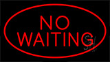 No Waiting Red Neon Sign