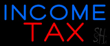 Blue Income Tax Neon Sign