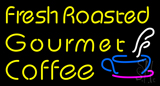 Fresh Roasted Gourmet Coffee Neon Sign