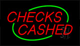 Checks Cashed Neon Sign