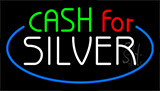 Cash For Silver Neon Sign