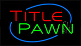 Title Pawn Neon Sign
