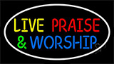 Live Praise And Worship With Border Neon Sign