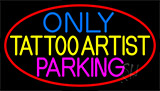Tattoo Artist Parking Only LED Neon Sign
