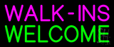 Pink Walk Ins Welcome Neon Sign