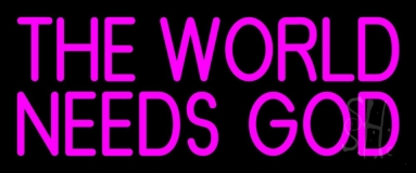 Pink The World Needs God Neon Sign