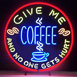 Give Me Coffee And No One Get Hurt Logo Neon Sign