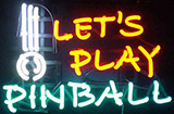 Lets Play Pinball Neon Sign