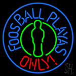 Foosball Playas Only Neon Sign
