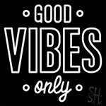 Good Vibes Only Neon Sign 4