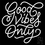 Good Vibes Only Neon Sign 14